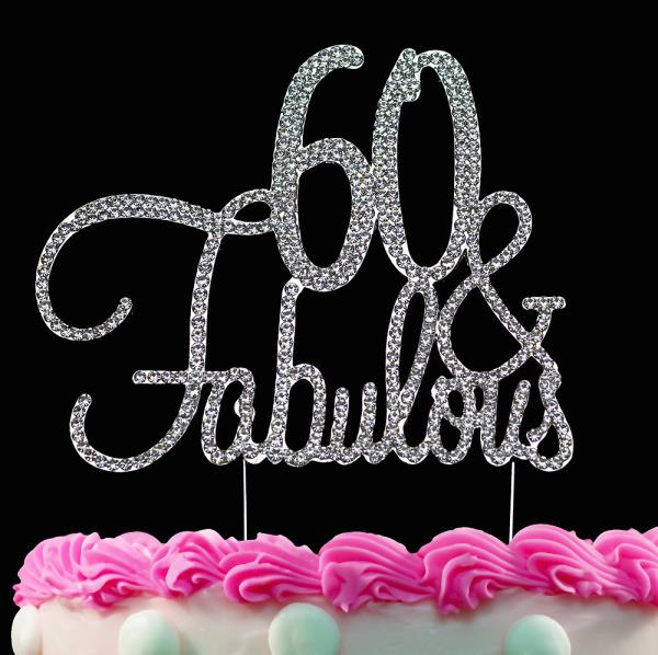 Strange 60 And Fabulous Silver Crystal Cake Toppers Bling 60Th Birthday Funny Birthday Cards Online Elaedamsfinfo