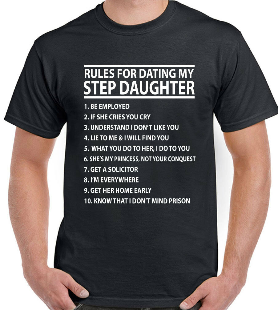 Step Daughter T Shirt Rules For Dating My Mens Funny Father S Day Birthday Dad Ebay